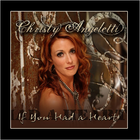 "Christy Angeletti's ""If You Had a Heart"""