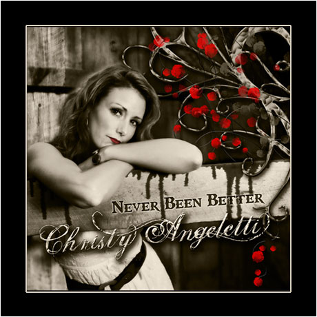 Never Been Better by Christy Angeletti